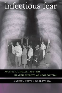 Infectious Fear: Politics, Disease, and the Health Effects of Segregation