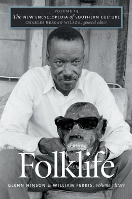 The New Encyclopedia of Southern Culture, Volume 14: Folklife