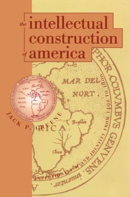 The Intellectual Construction of America: Exceptionalism and Identity From 1492 to 1800