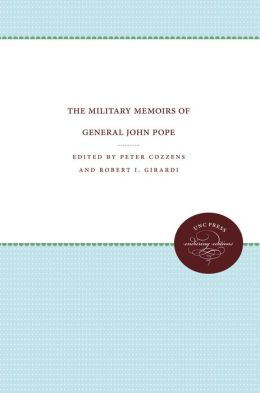 The Military Memoirs of General John Pope