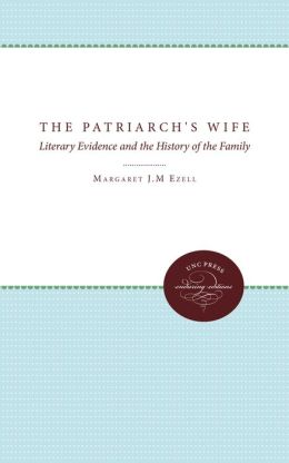 The Patriarch's Wife: Literary Evidence and the History of the Family