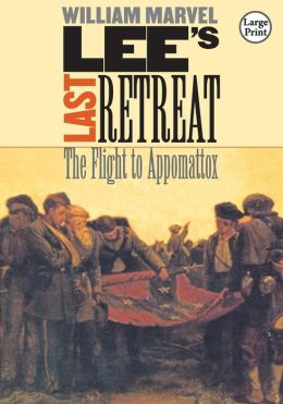 Lee's Last Retreat: The Flight to Appomattox, Large Print Ed