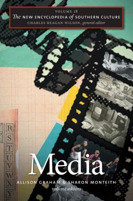 The New Encyclopedia of Southern Culture, Volume 18: Media