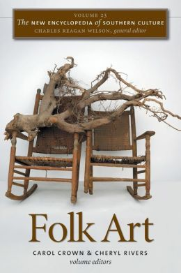 The New Encyclopedia of Southern Culture, Volume 23: Folk Art