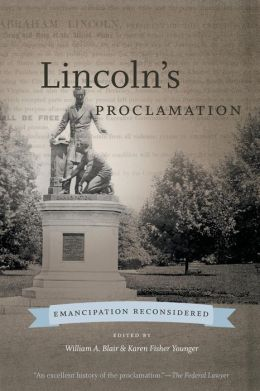 Lincoln's Proclamation: Emancipation Reconsidered