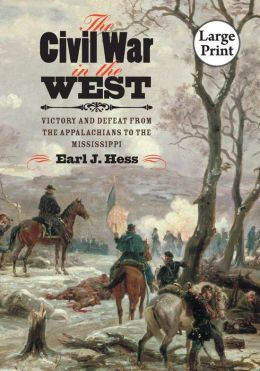 The Civil War in the West: Victory and Defeat from the Appalachians to the Mississippi, Large Print