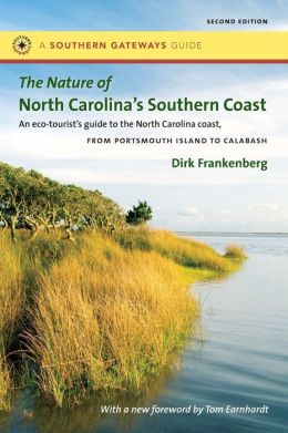 The Nature of North Carolina's Southern Coast: Barrier Islands, Coastal Waters, and Wetlands Dirk Frankenberg