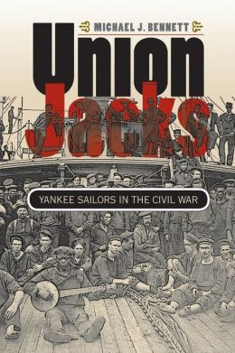 Union Jacks: Yankee Sailors in the Civil War