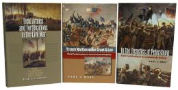 The Earl J. Hess Fortifications Trilogy, Omnibus E-book: Includes Field Armies and Fortifications in the Civil War; Trench Warfare Under Grant and Lee; and In the Trenches at Petersburg
