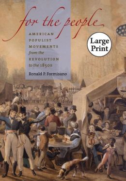 For the People: American Populist Movements from the Revolution to the 1850s, Large Print