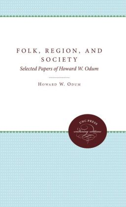 Folk, Region, and Society: Selected Papers of Howard W. Odum