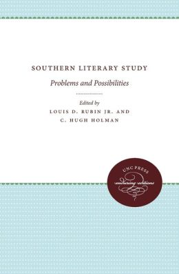 Southern Literary Study: Problems and Possibilities