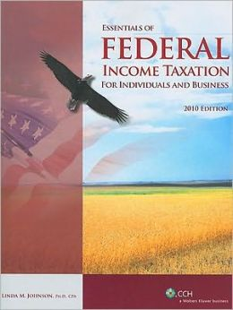 Essentials of Federal Income Taxation for Individuals and Business (2010)