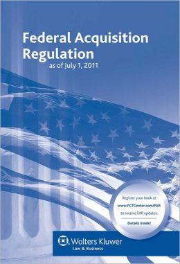 Federal Acquisition Regulation (Far) as of 07/2011