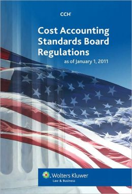 Cost Accounting Standards Board Regulations as of January, 2011