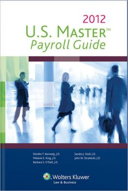 U.S. Master Payroll Guide, 2012 Edition