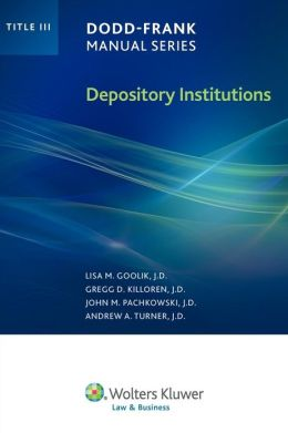 Dodd Frank Manual Series: Depository Institutions (Title Iiii)