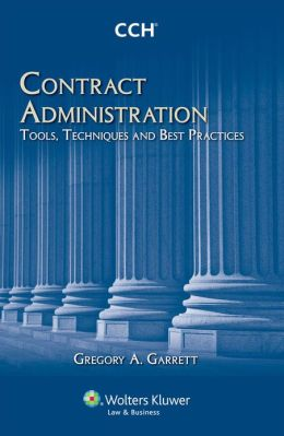 Contract Administration: Tools, Techniques, and Best Practices