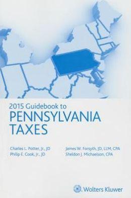 Pennsylvania Taxes, Guidebook to (2015)