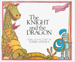 The Knight and the Dragon (Turtleback School & Library Binding Edition)