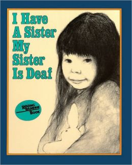 I Have A Sister, My Sister Is Deaf (Turtleback School & Library Binding Edition)