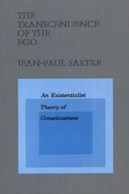 Transcendence of Ego: An Existentialist Theory of Consciousness