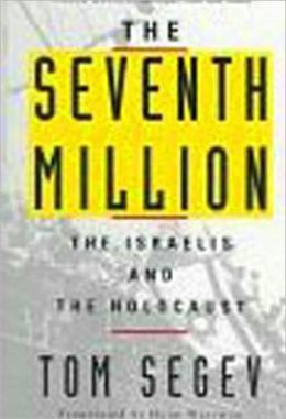 The Seventh Million: Israel Confronts the Holocaust