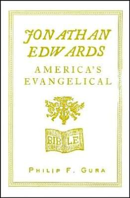 Jonathan Edwards: America's Evangelical: An Anerican Portrait