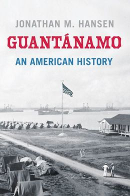 Guantanamo: An American History