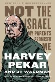 Book Cover Image. Title: Not the Israel My Parents Promised Me, Author: Harvey Pekar