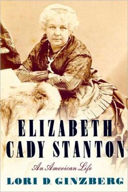 Elizabeth Cady Stanton: An American Life