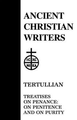 Tertullian, Treatise on Penance: On Penitence and on Purity