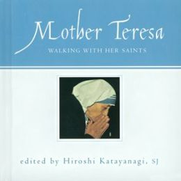 Mother Teresa: Walking with Her Saints