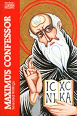 Maximus Confessor : Selected Writings