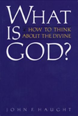 What Is God: How to Think about the Divine