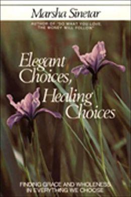 Elegant Choices, Healing Choices