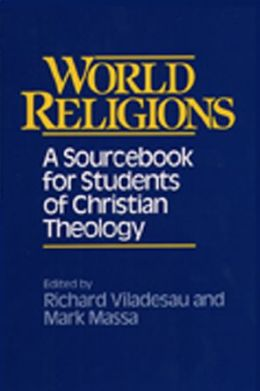 World Religions: A SourceBook for Students of Christian Theology
