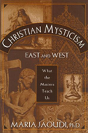 Christian Mysticism East and West: What the Masters Teach Us