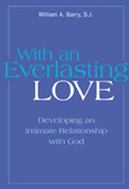 With an Everlasting Love: Developing an Intimate Relationship with God