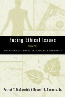 Facing Ethical Issues: Dimensions of Character, Choices and Community