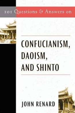 101 Questions and Answers on Confucianism, Daoism, and Shinto