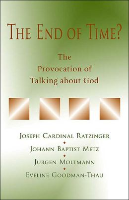 End of Time?: The Provocation of Talking about God