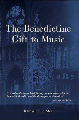 The Benedictine Gift to Music
