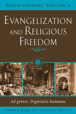 Evangelization and Religious Freedom: Ad gentes, Dignitatis Humanae