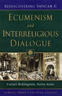 Ecumenism and Interreligious Dialogue: Unitatis Redintegratio, Nostra Aetate