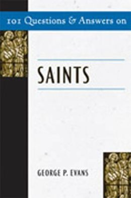 101 Questions and Answers on Saints