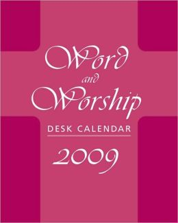 Word and Worship Desk Calendar 2009