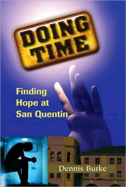 Doing Time: Finding Hope at San Quentin