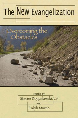 The New Evangelization: Overcoming the Obstacles