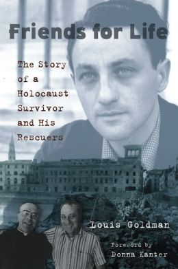 Friends for Life: The Story of a Holocaust Survivor and His Rescuers
